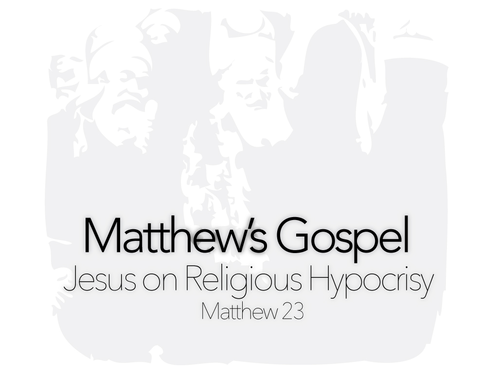 Jesus on Religious Hypocrisy (Part 1)