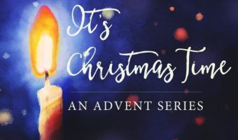Christmas is a Time to Love (Bethel Church Advent Series)