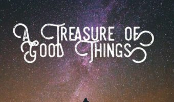 A Treasure of Good Things (Sermon 6) Video